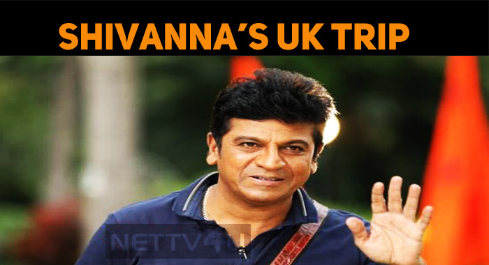 Shivanna In UK! To Undergo A Surgery?