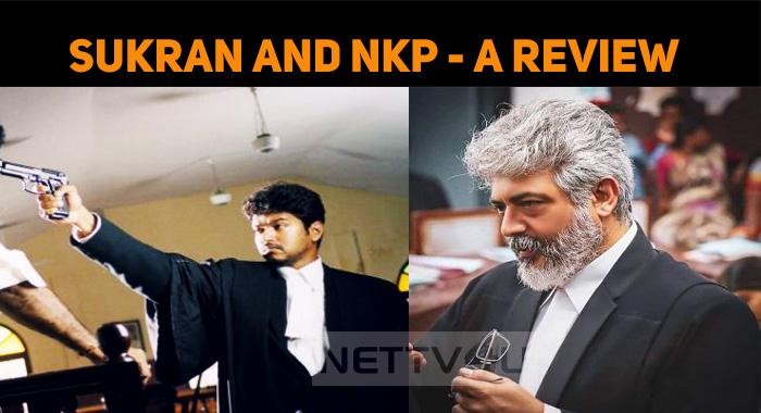Thalapathy Vijay's Sukran And Thala Ajith's Nerkonda Paarvai – A Review