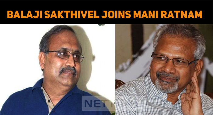 Director Balaji Sakthivel Joins Mani Ratnam's Next!