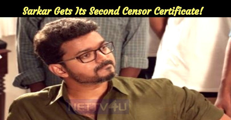 Sarkar Gets Its Second Censor Certificate! Cuts And Mutes In Sarkar!