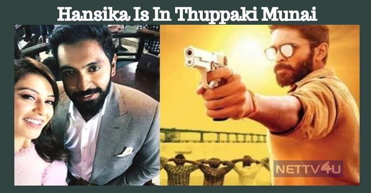 Hansika Is In Thuppaki Munai After Gulebhagavali!