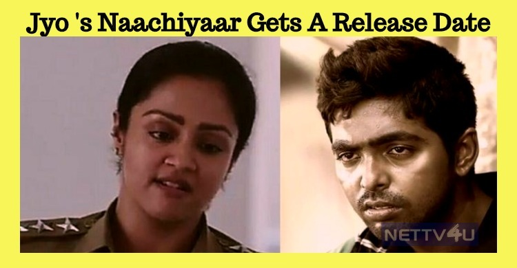 Jyothikaa's Naachiyar To Hit The Screens On 9th February!