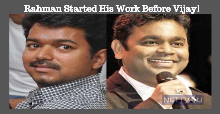 Rahman Started His Work Before Vijay!
