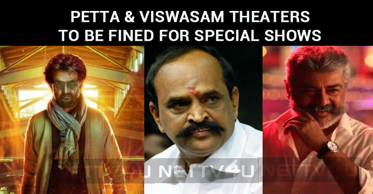 Petta And Viswasam Theaters To Be Fined For Spe..