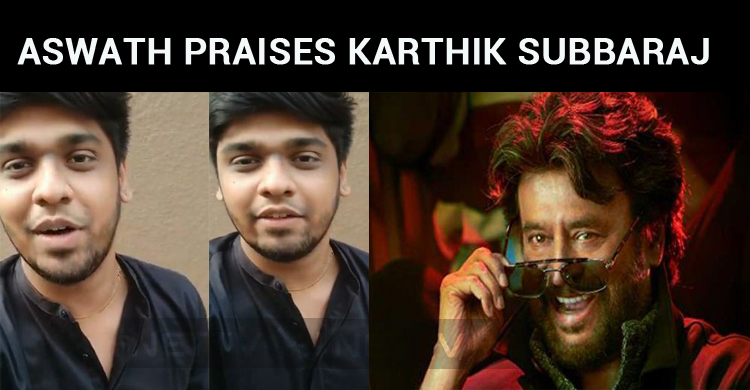 Sun TV VJ Aswath Praises Karthik Subbaraj For Petta!