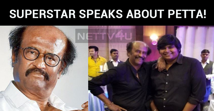 Superstar Speaks About Petta!