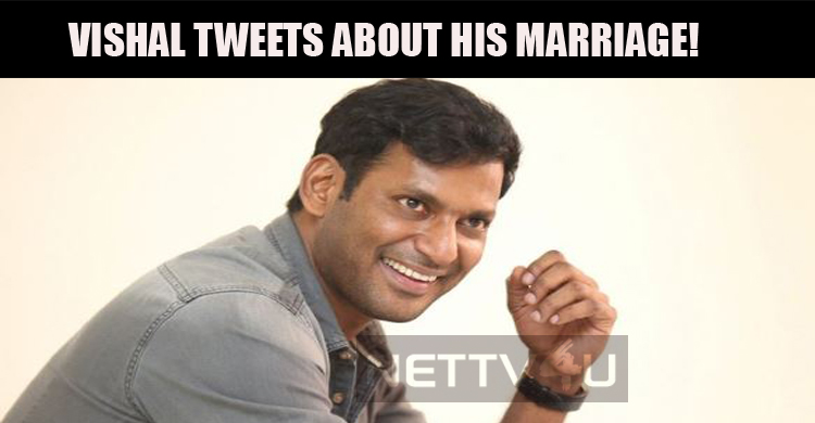 Vishal Tweets About His Marriage!