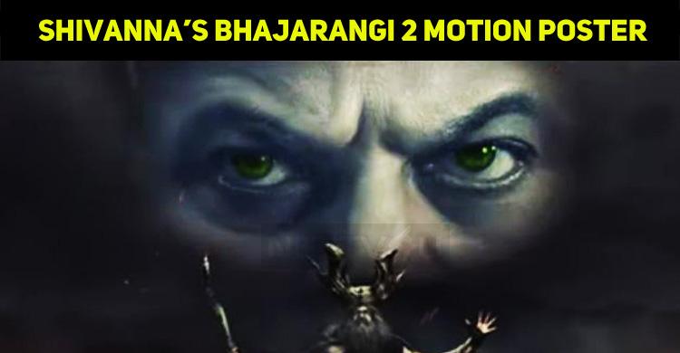 Puneeth Rajkumar Shares The Motion Poster Of Bhajarangi 2!