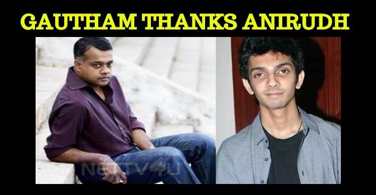 Gautham Menon Thanks Anirudh!