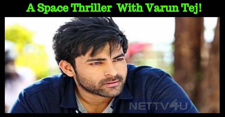A Space Thriller In Tollywood With Varun Tej!