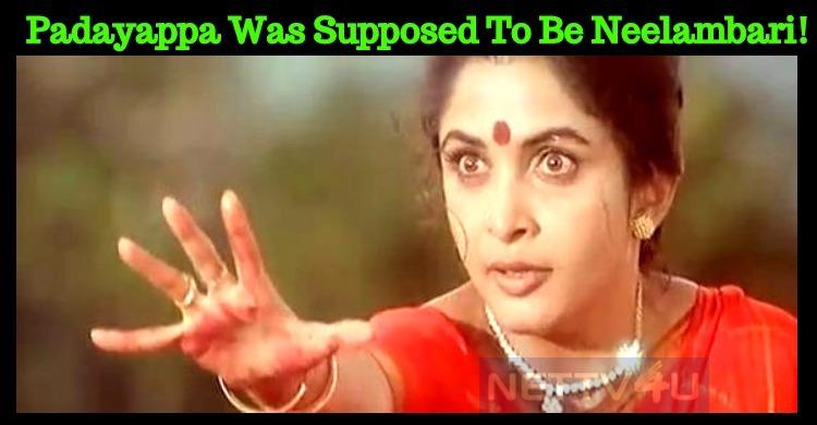 Padayappa Was Supposed To Be Neelambari!