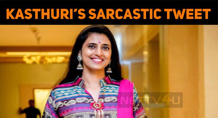 Kasthuri's Tweet Brings Trouble!