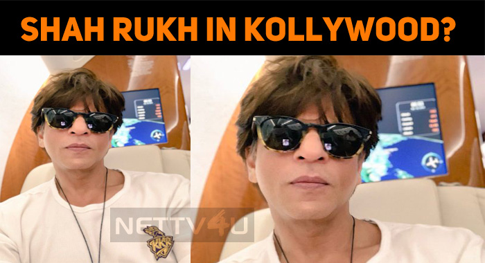 Shah Rukh To Make His Comeback In Kollywood?
