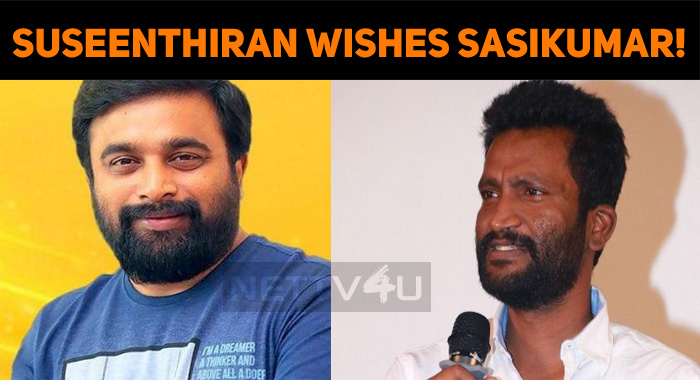 Suseenthiran Wishes Sasikumar!