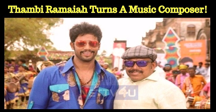 Thambi Ramaiah Turns A Music Composer!