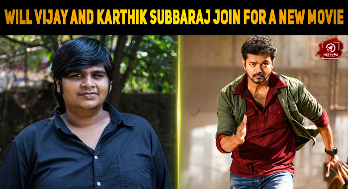 Are Vijay And Karthik Subbaraj Joining Hands For A New Movie?