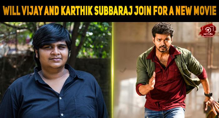 Are Vijay And Karthik Subbaraj Joining Hands Fo..
