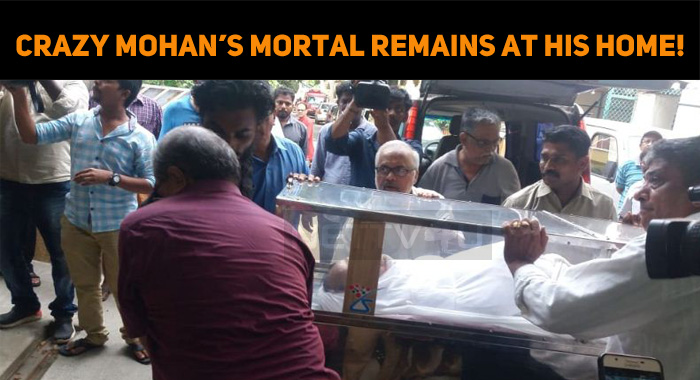 Crazy Mohan's Mortal Remains Brought To His Hom..