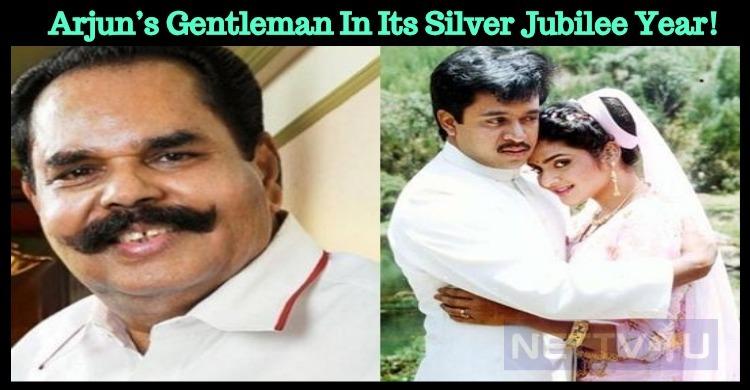 Arjun's Gentleman In Its Silver Jubilee Year!