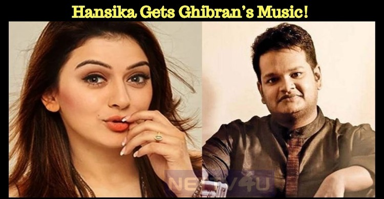 Hansika Gets Ghibran's Music! Tamil News