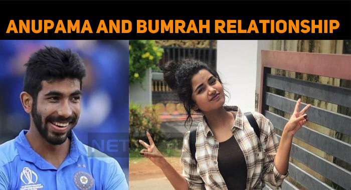 Anupama Parameshwaran And Jasprit Bumrah Relationship!