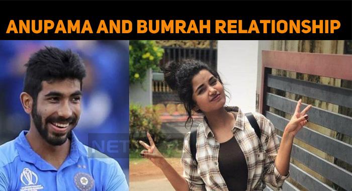 Anupama Parameshwaran And Jasprit Bumrah Relati..