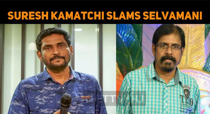 Suresh Kamatchi Slams RK Selvamani!