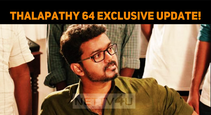 Thalapathy 64 Exclusive Update!