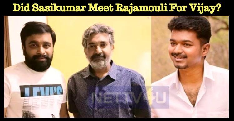 Did Sasikumar Meet Rajamouli For Vijay? Tamil News
