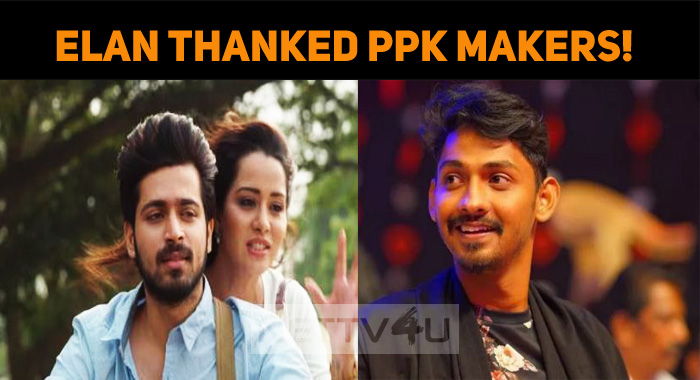 Director Elan Thanked Pyaar Prema Kaadhal Makers!