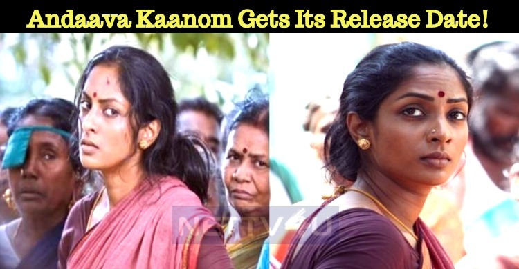 Andaava Kaanom Gets Its Release Date!