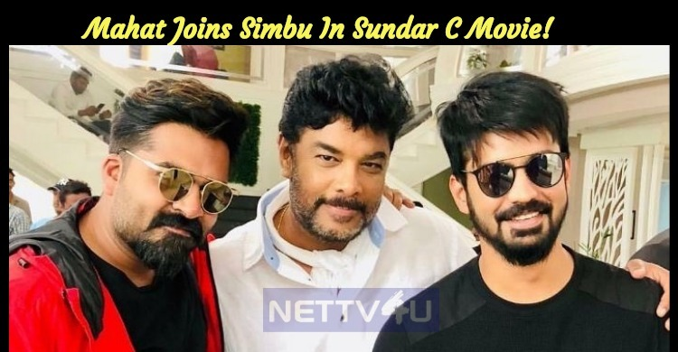 Mahat Joins Simbu In Sundar C Movie! Tamil News