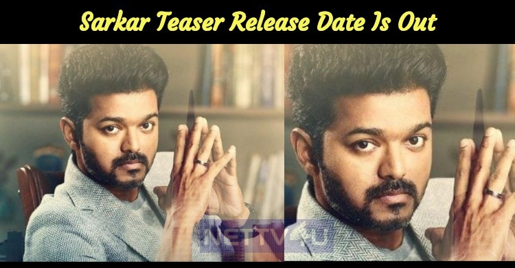 Sarkar Teaser Release Date Is Here… Tamil News