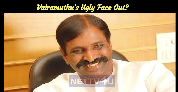 Vairamuthu's Ugly Face Out? Tamil News