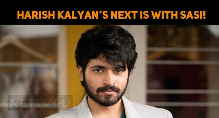 Harish Kalyan's Next Is With Sasi!