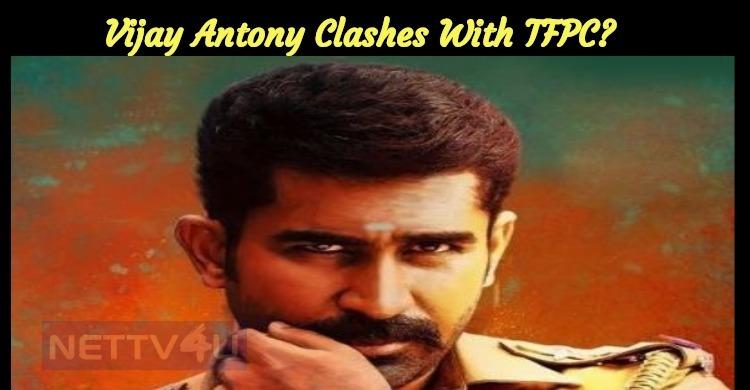 Vijay Antony Clashes With TFPC? TFPC Statement ..