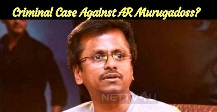Criminal Case Against AR Murugadoss?