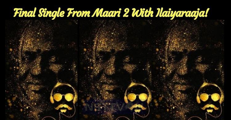 Final Single From Maari 2 With The Mesmerizing ..
