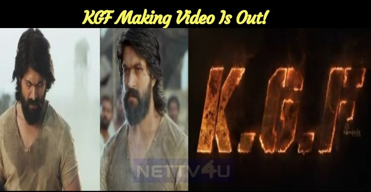 KGF Making Video Is Out!