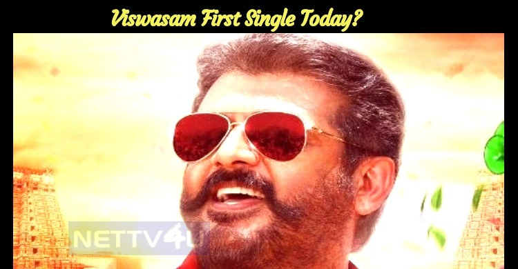 Viswasam First Single Today?