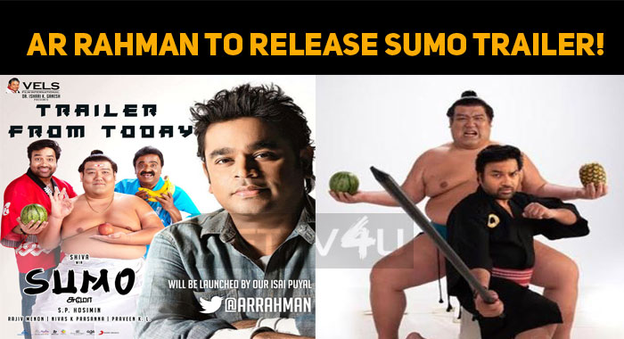 AR Rahman To Release Sumo Trailer!