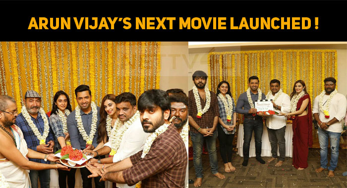 Arun Vijay's Next Movie Launched Today!