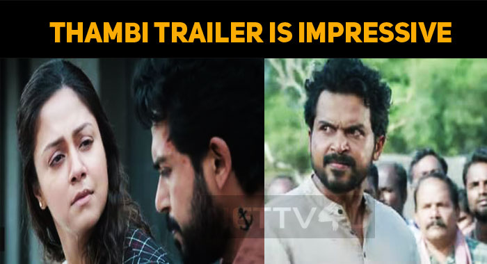 Thambi Trailer - Family Sentiment Joins Crime T..