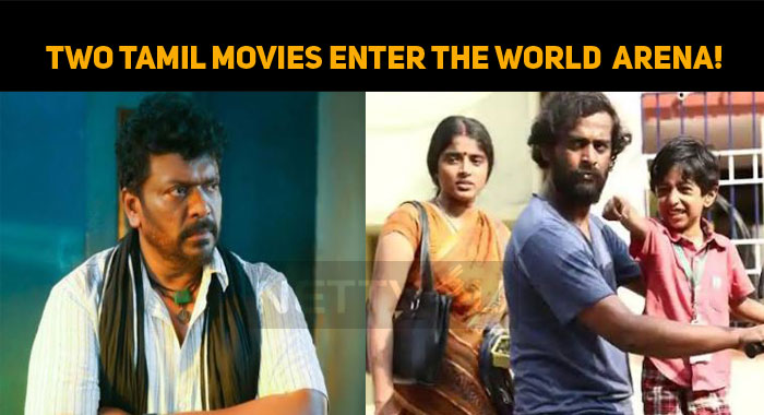 Two Tamil Movies Enter The World Movie Arena!