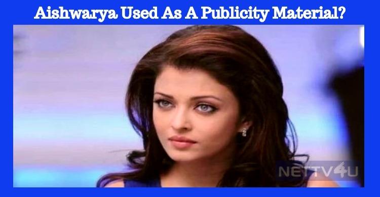 Aishwarya Rai Used For Publicity? Tamil News