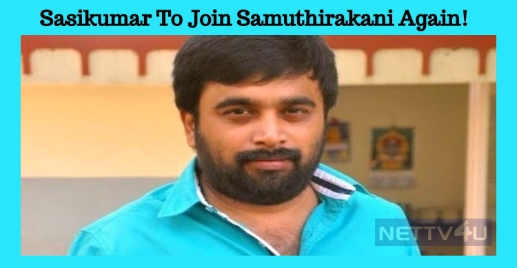 Sasikumar To Join Samuthirakani Again!