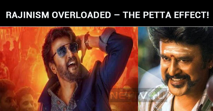 Rajinism Overloaded – The Petta Effect!