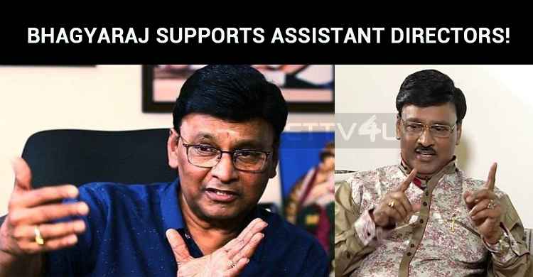 Bhagyaraj Supports Small Screen Assistant Directors!