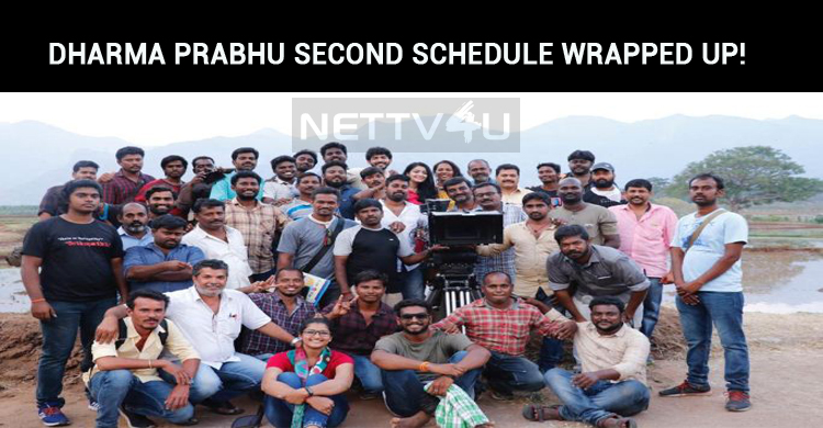 Dharma Prabhu Second Schedule Shooting Wrapped Up!