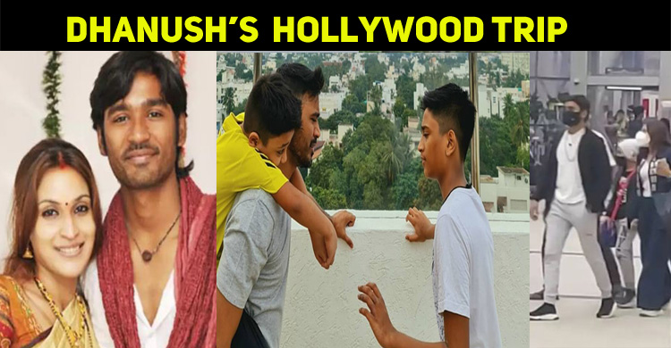 Dhanush And Family TravelAbroad - Caught On Ca..